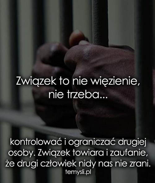 Związek to nie więzienie, nie trzeba...