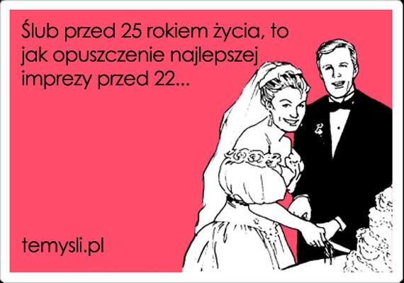 Ślub przed 25 rokiem życia, to jak...