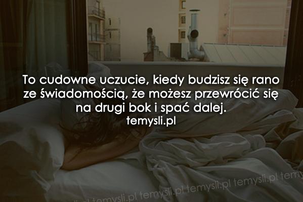 To cudowne uczucie, kiedy budzisz się rano...