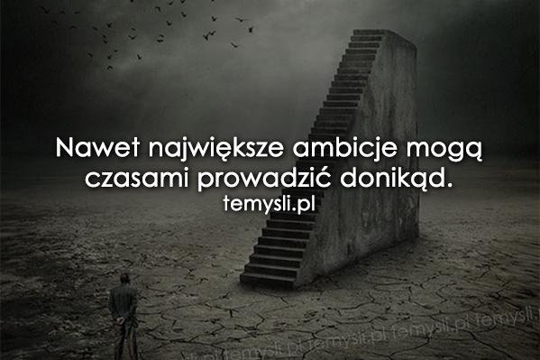 Nawet największe ambicje mogą czasami...