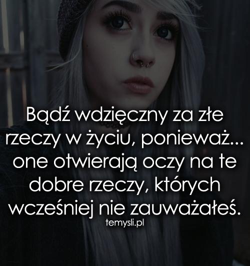 Bądź wdzięczny za złe rzeczy w życiu...