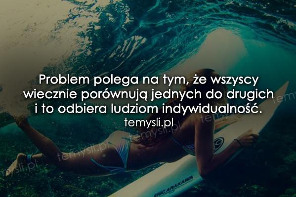 Problem polega na tym, że wszyscy...