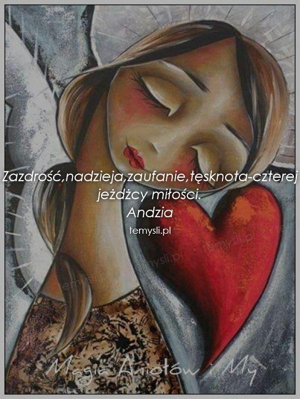 Zazdrość,nadzieja,zaufanie,tęsknota-czterej jeżdżcy miłości.