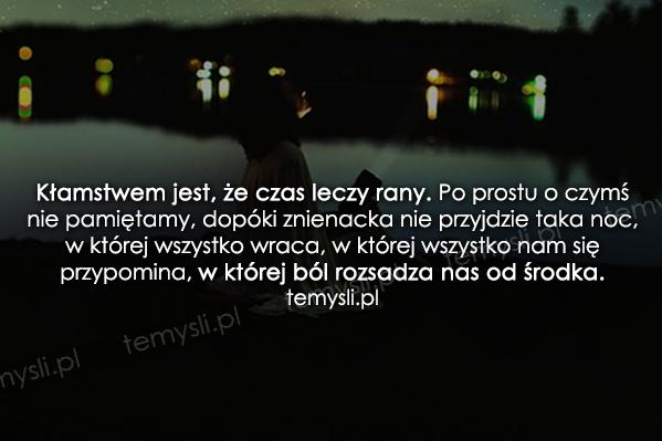 Kłamstwem jest, że czas leczy rany...