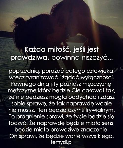 Każda miłość, jeśli jest prawdziwa...