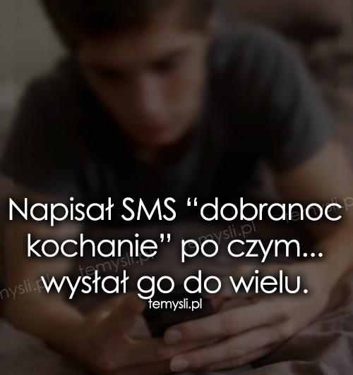 """Napisał SMS """"dobranoc kochanie"""" po czym..."""