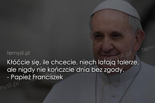 Cytaty Papież Franciszek Temyslipl Inspirujące Myśli Cytaty