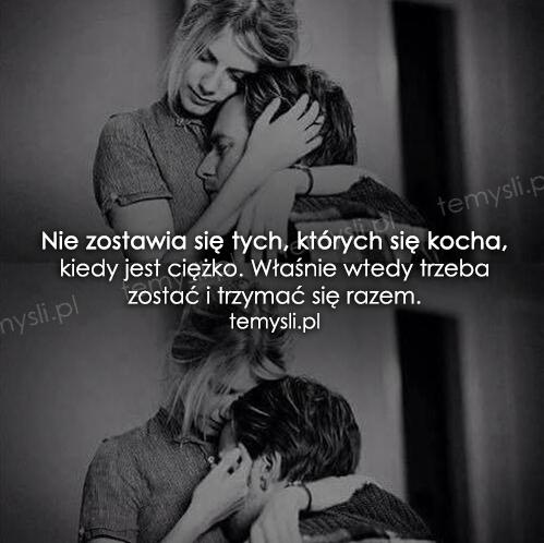 Nie zostawia się tych, których się kocha...