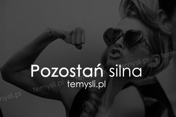 Pozostań silna...