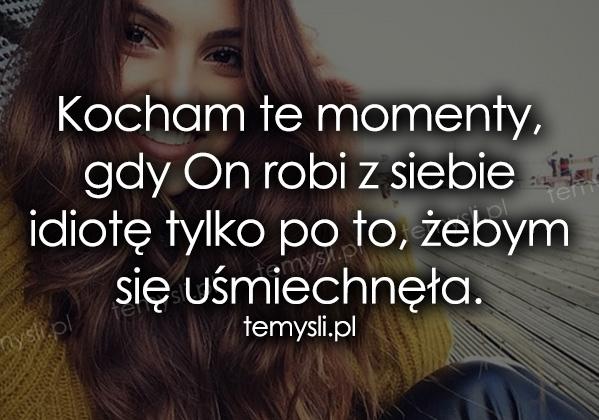 Kocham te momenty, gdy...