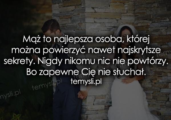 Mąż to najlepsza osoba, której można powierzyć...