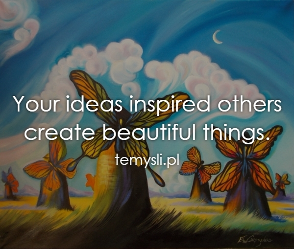 Your ideas inspired others create beautiful things.