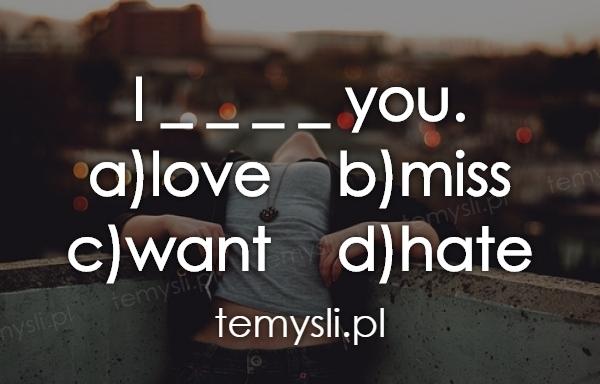 I _ _ _ _ you