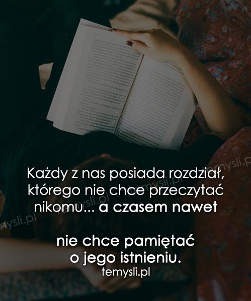 Każdy z nas posiada rozdział, którego nie chce przeczytać nikomu...