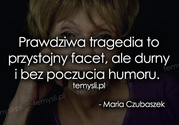 Maria Czubaszek Cytaty Temyslipl Inspirujące Myśli Cytaty