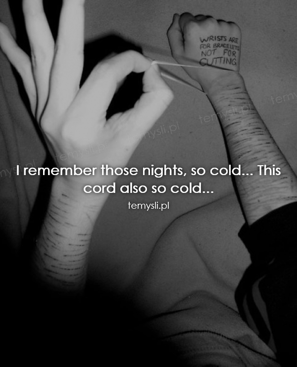 I remember those nights, so cold... This cord also so cold..