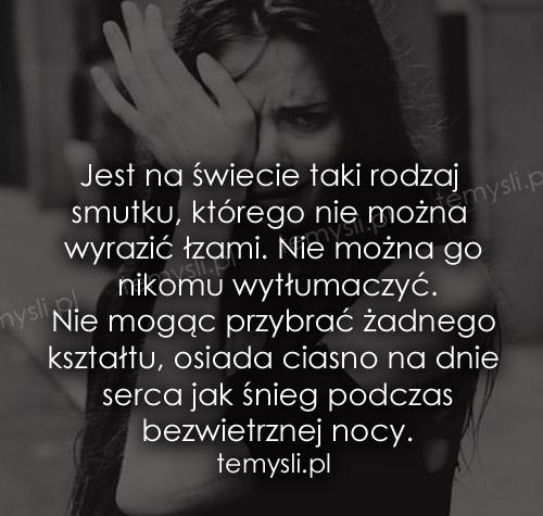Jest na świecie taki rodzaj smutku