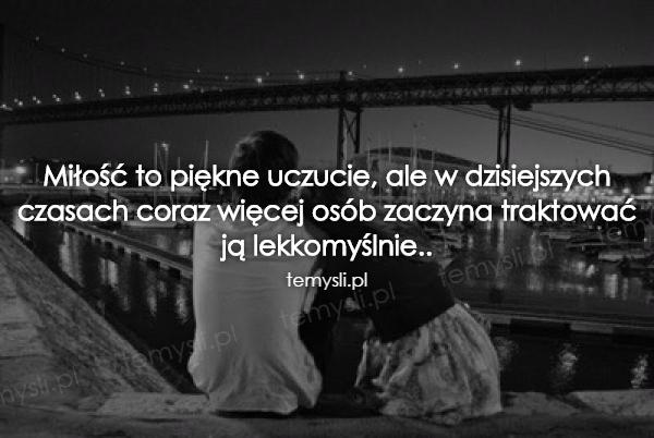 Miłość to piękne uczucie, ale w dzisiejszych czasach...
