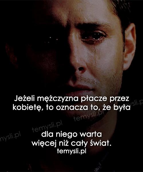 Jeżeli mężczyzna płacze przez kobietę...