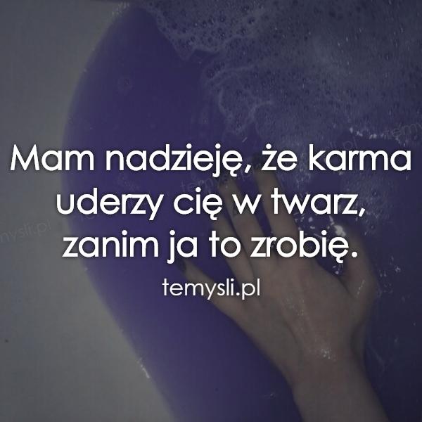 cytaty o karmie karma   TeMysli.pl   Inspirujące myśli, cytaty, demotywatory  cytaty o karmie
