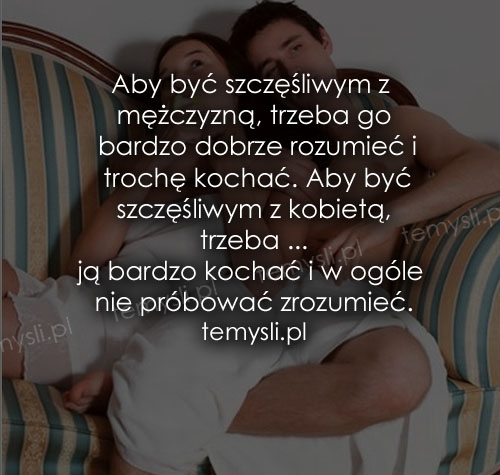 Aby być szczęśliwym z mężczyzną, trzeba
