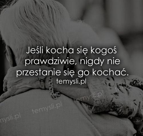 Jeśli kocha się kogoś prawdziwie, nigdy