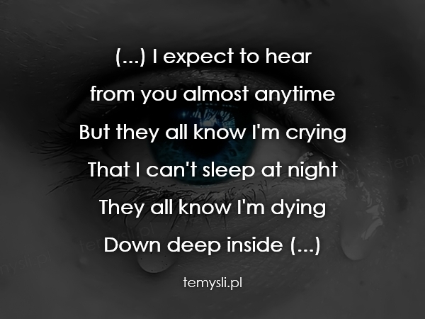 (...) I expect to hear  from you almost anytime But they all