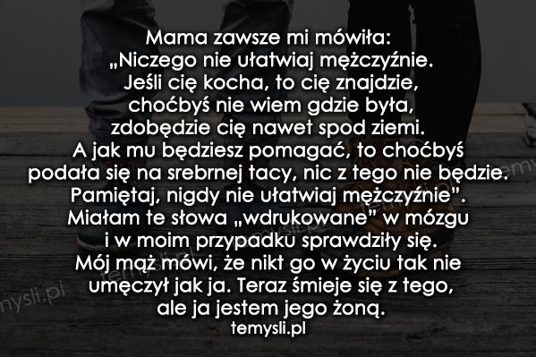Mama zawsze mi mówiła: