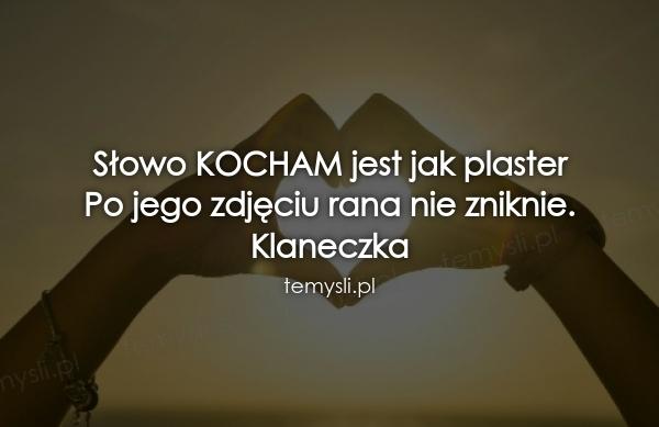 Słowo KOCHAM jest jak plaster Po jego zdjęciu rana nie znikn