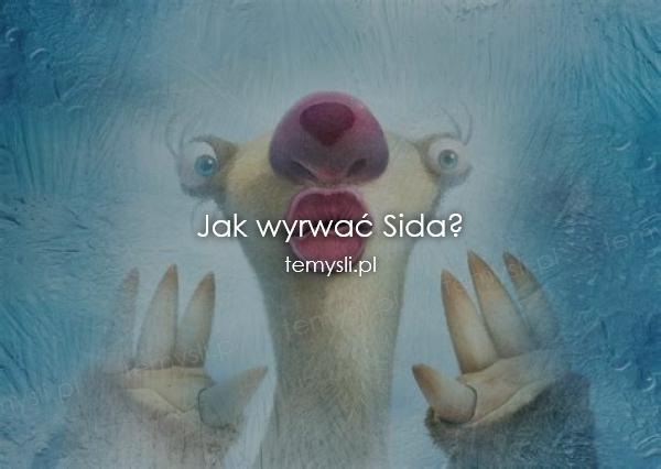 Jak wyrwać Sida?