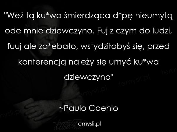 Jaki kraj taki Paulo Coehlo