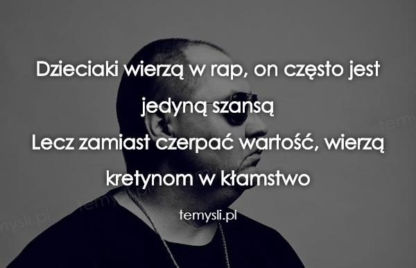 Dzieciaki wierzą w rap, on często jest jedyną szansą Lecz za