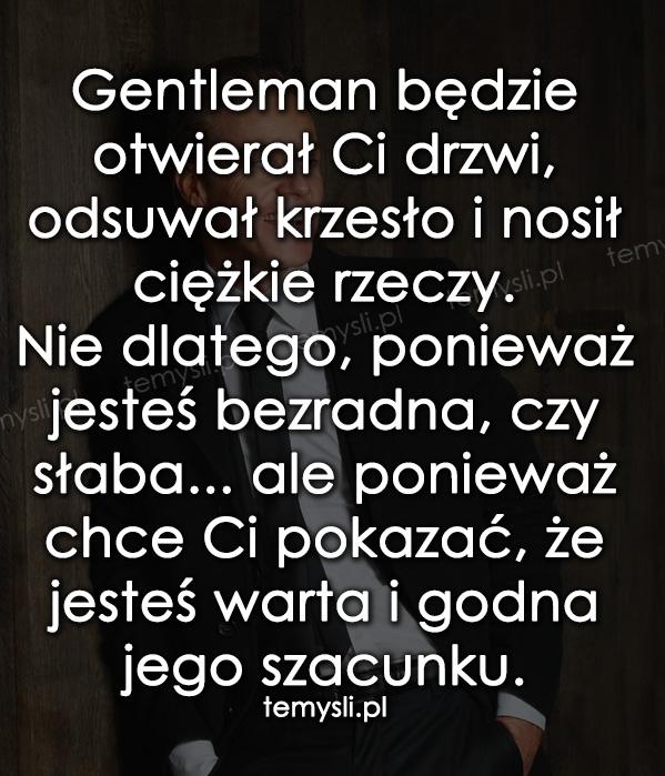 Gentleman będzie otwierał Ci drzwi, odsuwał Ci