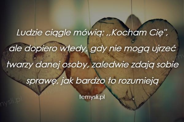 Ludzie ciągle mówią: ,,Kocham Cię
