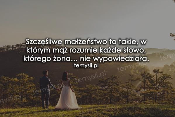 Szczęśliwe małżeństwo to takie