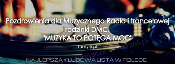 Pozdrowienia dla Muzycznego Radia i trance'owej rodzinki DMC