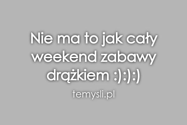 Nie ma to jak cały  weekend zabawy  drążkiem :):):)