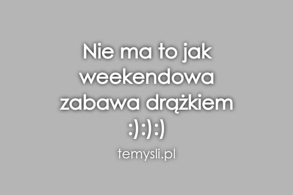 Nie ma to jak  weekendowa  zabawa drążkiem  :):):)