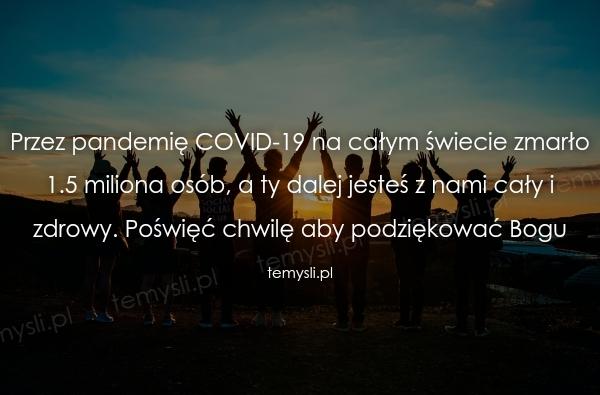 Przez pandemię COVID-19 na całym świecie zmarło 1.5 miliona
