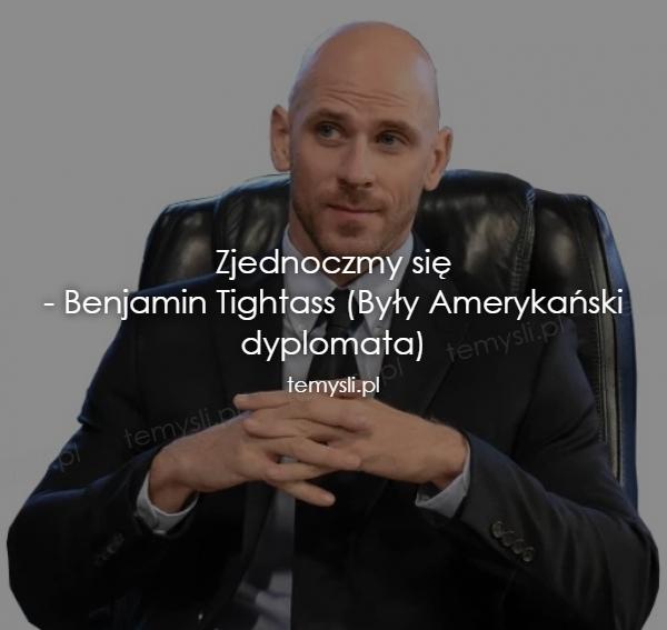 Zjednoczmy się - Benjamin Tightass (Były Amerykański dyploma