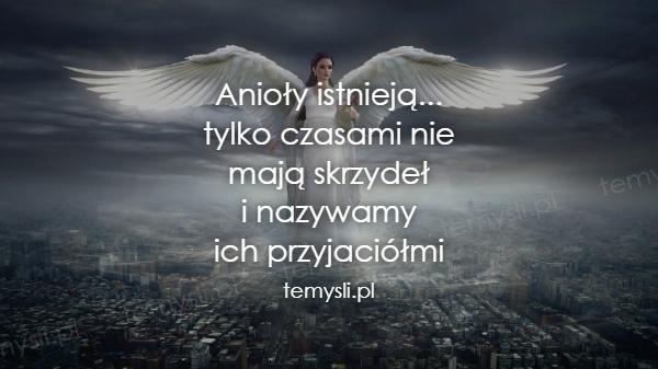 Anioły istnieją... tylko czasami nie mają skrzydeł i nazywam