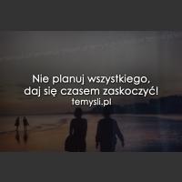 Nie planuj wszystkiego...