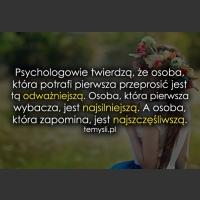 Psychologowie twierdzą, że osoba, która...