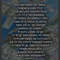 Idą pieniądze do nieba...